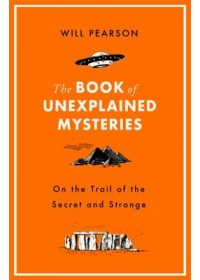 Obálka knihy  Book of Unexplained Mysteries od Pearson Will, ISBN:  9781474609500