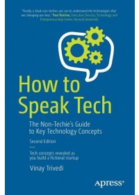 Obálka knihy  How to Speak Tech od Trivedi Vinay, ISBN:  9781484243237
