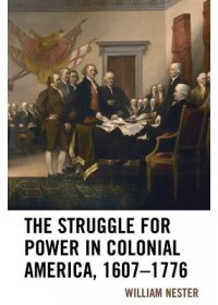 Obálka knihy  Struggle for Power in Colonial America, 1607-1776 od Nester William R., ISBN:  9781498565974