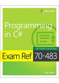 Obálka knihy  Exam Ref 70-483 Programming in C# od Miles Rob, ISBN:  9781509306985