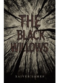 Obálka knihy  Black Willows od James Xaiver, ISBN:  9781528948586