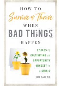 Obálka knihy  How to Survive and Thrive When Bad Things Happen od Taylor Jim, ISBN:  9781538108550