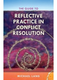 Obálka knihy  Guide to Reflective Practice in Conflict Resolution od Lang Michael D., ISBN:  9781538116616
