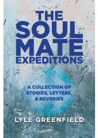 Obálka knihy  Soul Mate Expeditions od Greenfield Lyle, ISBN:  9781543984873