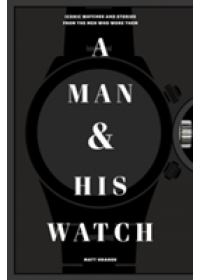 Obálka knihy  Man and His Watch od Hranek Matthew, ISBN:  9781579657147