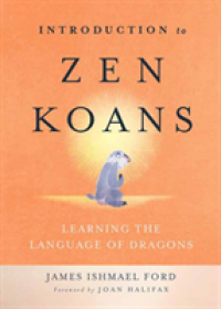 Obálka knihy  Introduction to Zen Koans od Ford James Ishmael, ISBN:  9781614292951