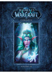 Obálka knihy  World of Warcraft Chronicle Volume 3 od Entertainment Blizzard, ISBN:  9781616558475