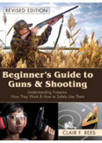Obálka knihy  Beginner's Guide to Guns and Shooting od Rees Clair F, ISBN:  9781626541467