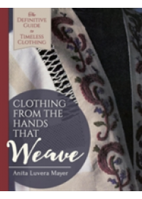 Obálka knihy  Clothing from the Hands That Weave od Mayer Anita Luvera, ISBN:  9781626543355