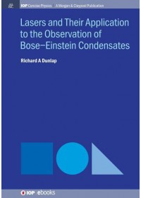 Obálka knihy  Lasers and Their Application to the Observation of Bose-Einstein Condensates od Dunlap Richard A, ISBN:  9781643276977
