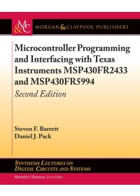 Obálka knihy  Microcontroller Programming and Interfacing with Texas Instruments MSP430FR2433 and MSP430FR5994 od Barrett Steven F., ISBN:  9781681736273