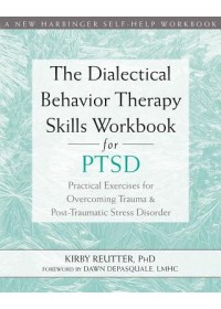 Obálka knihy  Dialectical Behavior Therapy Skills Workbook for PTSD od Reutter Kirby, ISBN:  9781684032648