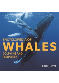 Obálka knihy  Encyclopedia of Whales, Dolphins and Porpoises od Hoyt Erich, ISBN:  9781770859418