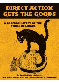 Obálka knihy  Direct Action Gets the Goods od Graphic History Collective, ISBN:  9781771134170