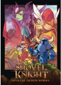 Obálka knihy  Shovel Knight: Official Design Works od Yacht Club Games, ISBN:  9781772940046
