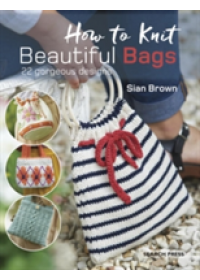 Obálka knihy  How to Knit Beautiful Bags od Brown Sian, ISBN:  9781782213086