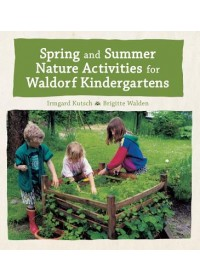 Obálka knihy  Spring and Summer Nature Activities for Waldorf Kindergartens od Kutsch Irmgard, ISBN:  9781782505815