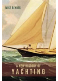 Obálka knihy  New History of Yachting od Bender Mike, ISBN:  9781783271337
