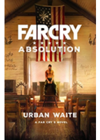 Obálka knihy  Far Cry: Absolution od Waite Urban, ISBN:  9781785659157