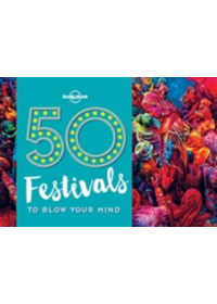 Obálka knihy  50 Festivals to Blow Your Mind od Lonely Planet, ISBN:  9781786574046