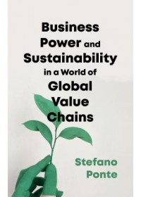Obálka knihy  Business, Power and Sustainability in a World of Global Value Chains od Ponte Stefano, ISBN:  9781786992574