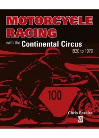 Obálka knihy  Motorcycle Racing with the Continental Circus 1920 to 1970 od Pereira Chris, ISBN:  9781787112742