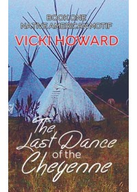 Obálka knihy  Last Dance of the Cheyenne od Howard Vicki, ISBN:  9781788487801