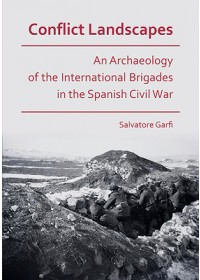 Obálka knihy  Conflict Landscapes: An Archaeology of the International Brigades in the Spanish Civil War od Garfi Salvatore, ISBN:  9781789691344