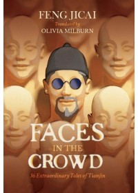 Obálka knihy  FACES IN THE CROWD 36 EXTRAORDINARY TALE od FENG JICAI, ISBN:  9781838905019