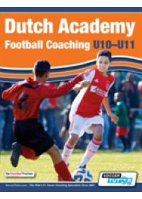Obálka knihy  Dutch Academy Football Coaching (U10-11) - Technical and Tactical Practices from Top Dutch Coaches od , ISBN:  9781910491058