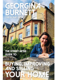 Obálka knihy  Street-wise Guide to Buying, Improving and Selling Your Home od Burnett Georgina, ISBN:  9781911454021