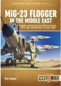 Obálka knihy  Mig-23 Flogger in the Middle East od Cooper Tom, ISBN:  9781912390328