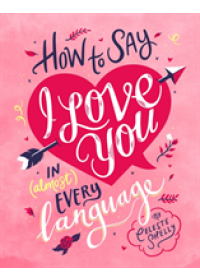 Obálka knihy  How to Say I Love You in (Almost) Every Language od Shelley Celeste, ISBN:  9781925418859