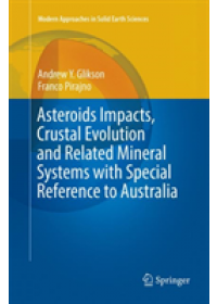 Obálka knihy  Asteroids Impacts, Crustal Evolution and Related Mineral Systems with Special Reference to Australia od Glikson Andrew Y., ISBN:  9783030090173