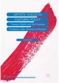 Obálka knihy  Artists' Voices in Cultural Policy od Wesner Simone, ISBN:  9783030093921
