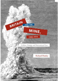 Obálka knihy  Britain and the Mine, 1900-1915 od Dunley Richard, ISBN:  9783030102708