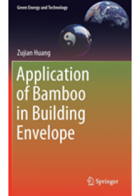 Obálka knihy  Application of Bamboo in Building Envelope od Huang Zujian, ISBN:  9783030120313