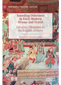 Obálka knihy  Sounding Otherness in Early Modern Drama and Travel od Wood Jennifer Linhart, ISBN:  9783030122232