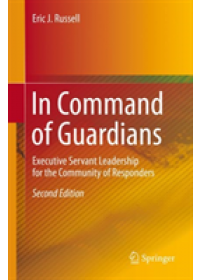 Obálka knihy  In Command of Guardians: Executive Servant Leadership for the Community of Responders od Russell Eric J., ISBN:  9783030124922