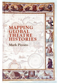 Obálka knihy  Mapping Global Theatre Histories od Pizzato Mark, ISBN:  9783030127268