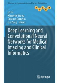 Obálka knihy  Deep Learning and Convolutional Neural Networks for Medical Imaging and Clinical Informatics od , ISBN:  9783030139681