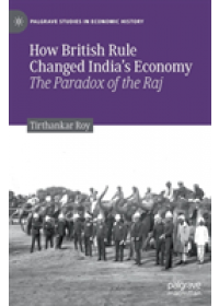 Obálka knihy  How British Rule Changed India's Economy od Roy Tirthankar, ISBN:  9783030177072