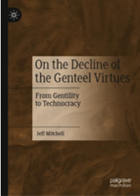 Obálka knihy  On the Decline of the Genteel Virtues od Mitchell Jeff, ISBN:  9783030203535
