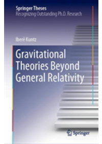Obálka knihy  Gravitational Theories Beyond General Relativity od Kuntz Ibere, ISBN:  9783030211967