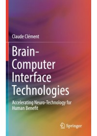Obálka knihy  Brain-Computer Interface Technologies od Clement Claude, ISBN:  9783030278519