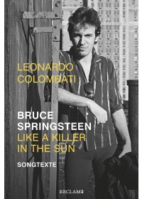 Obálka knihy  Bruce Springsteen - Like a Killer in the Sun od Colombati Leonardo, ISBN:  9783150112182
