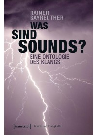 Obálka knihy  Was sind Sounds? od Bayreuther Rainer, ISBN:  9783837647075