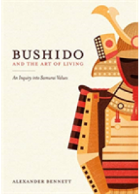 Obálka knihy  Bushido and the Art of Living od Bennett Alexander, ISBN:  9784866580517