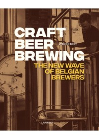 Obálka knihy  Craft Beer Brewing: The New Wave of Belgian Brewers od Bert Jeroen, ISBN:  9789401464789