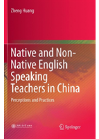 Obálka knihy  Native and Non-Native English Speaking Teachers in China od Huang Zheng, ISBN:  9789811353581